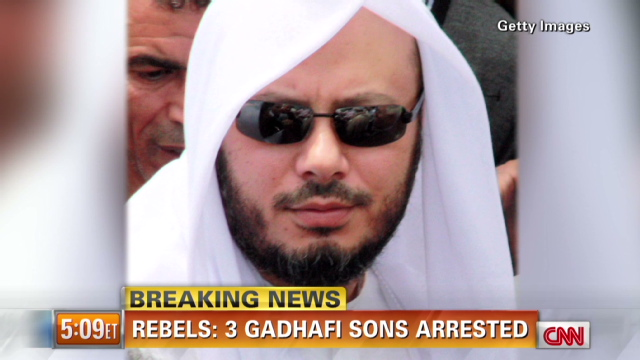 Rebels claim 3 of Gadhafi's sons captured - CNN com