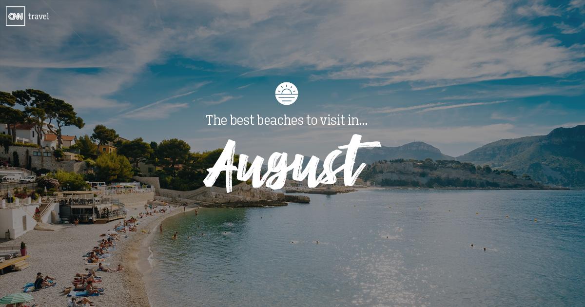 Beaches To Visit In August Cnn Travel