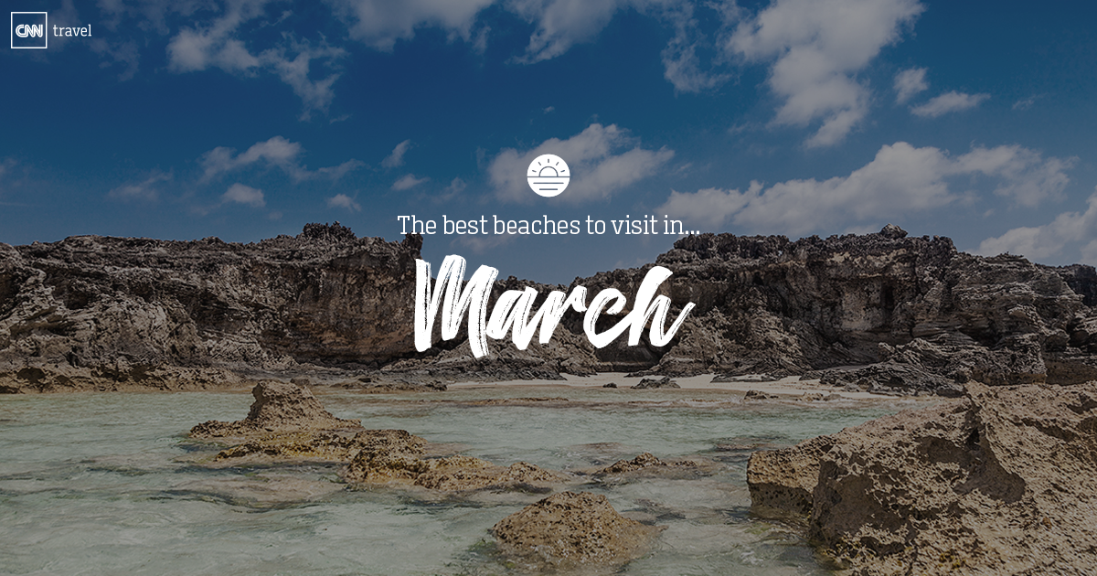 Beaches to visit in march cnn travel for Where to vacation in march